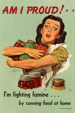 Am I Proud? I'm Fighting Famine by Canning Food at Home - WWII War Propaganda