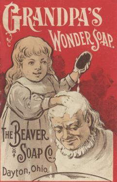 Advertisement for Grandpa's Wonder Soap, C.1898 by American School