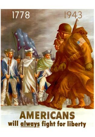 Americans Will Always Fight for Liberty WWII War Propaganda Art Print Poster