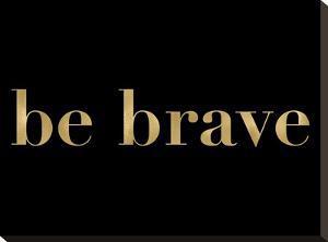 Be Brave Golden Black by Amy Brinkman