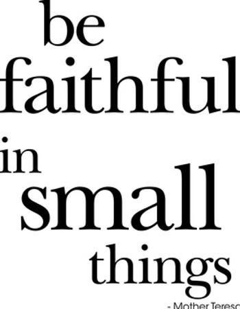 Be Faithful Small Things Mother Teresa Black by Amy Brinkman