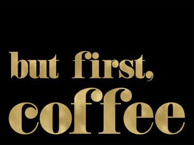 But First Coffee Golden Black by Amy Brinkman