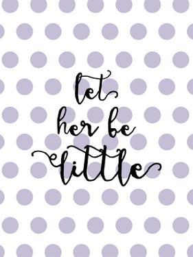 Let Her Be Little Polkadots Lavender by Amy Brinkman