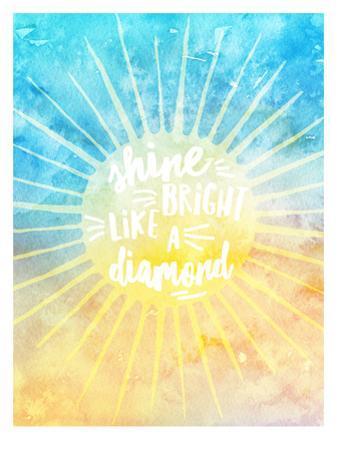 Shine Bright Like A Diamond by Amy Brinkman