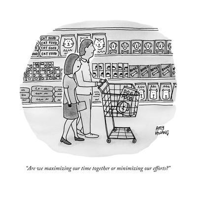 """""""Are we maximizing our time together or minimizing our efforts?"""" - New Yorker Cartoon"""