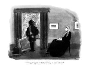 """Surely, Son, you can find something to paint indoors."" - New Yorker Cartoon by Anatol Kovarsky"