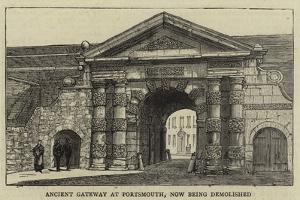Ancient Gateway at Portsmouth, Now Being Demolished
