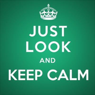 Just Look and Keep Calm by Andrew S Hunt
