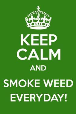 Keep Calm and Smoke Weed Everyday by Andrew S Hunt