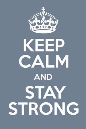 Keep Calm and Stay Strong by Andrew S Hunt