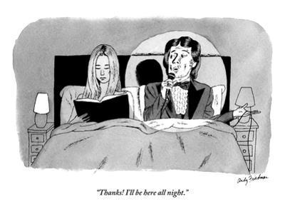 """Thanks! I'll be here all night."" - New Yorker Cartoon"