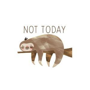 Not Today by Ann Bailey