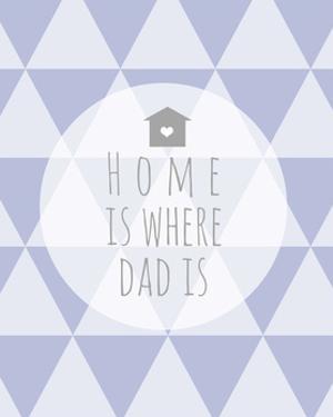 Home Is Where Dad Is by Anna Quach