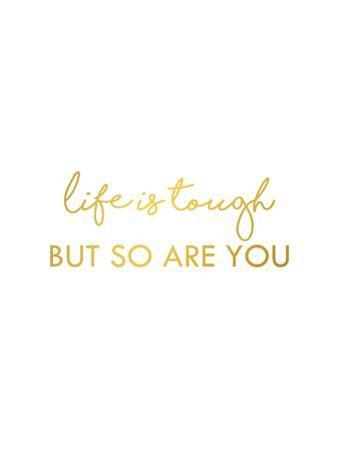 Life is Tough by Anna Quach
