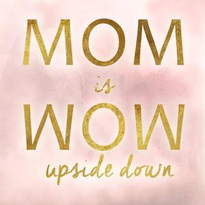 Mom Wow by Anna Quach