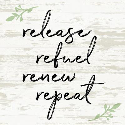 Release Refuel Renew Repeat