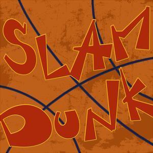 Slam Dunk by Anna Quach