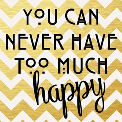 You Can Never Have Too Much Happy II by Anna Quach
