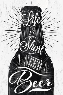 Poster Wine Glass Restaurant in Retro Vintage Style Lettering Life is Short I Need a Beer in Black by anna42f