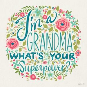 Im a Grandma I by Anne Tavoletti