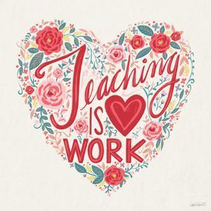Teaching is Heart Work I by Anne Tavoletti