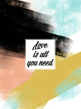 Love Is All You Need by Annie Bailey