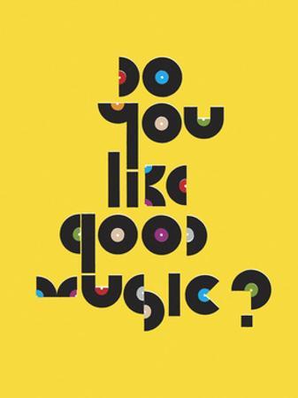 Do You Like Good Music?