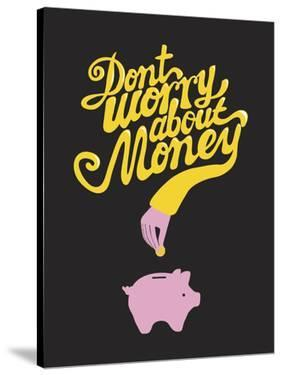 Don't Worry About The Money by Anthony Peters