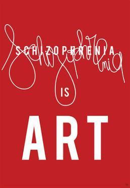 Schizophrenia is Art by Antoine Tesquier Tedeschi