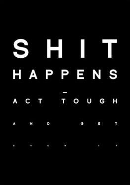 Shit Happens by Antoine Tesquier Tedeschi