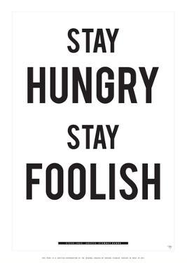 Stay Hungry Stay Foolish by Antoine Tesquier Tedeschi