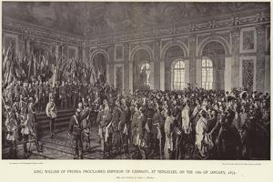 King William of Prussia Proclaimed Emperor of Germany by Anton Alexander von Werner