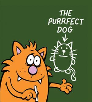 The Purrfect Dog - Antony Smith Learn To Speak Cat Cartoon Print by Antony Smith