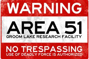 Area 51 Warning No Trespassing Sign