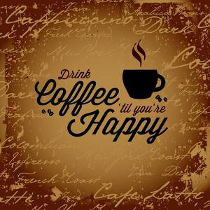 Coffee Makes You Happy by arenacreative