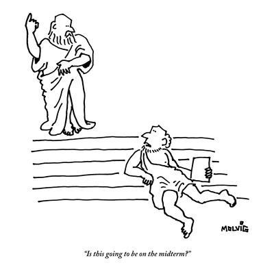 """""""Is this going to be on the midterm?"""" - New Yorker Cartoon"""