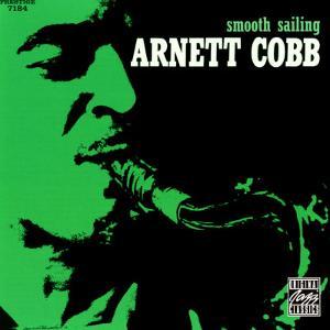 Arnett Cobb - Smooth Sailing