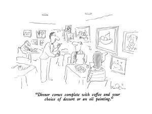 """Dinner comes complete with coffee and your choice of dessert or an oil pa…"" - New Yorker Cartoon by Arnie Levin"