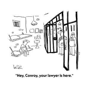 """Hey, Conroy, your lawyer is here."" - Cartoon by Arnie Levin"