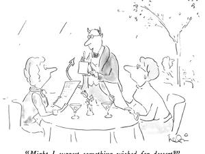 """""""Might I suggest something wicked for dessert?"""" - New Yorker Cartoon by Arnie Levin"""