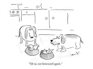 """Oh no, not homework again."" - New Yorker Cartoon by Arnie Levin"
