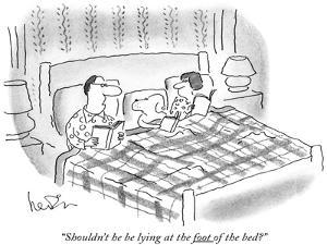 """""""Shouldn't he be lying at the foot of the bed?"""" - New Yorker Cartoon by Arnie Levin"""
