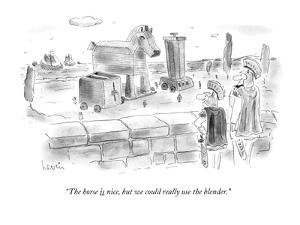 """""""The horse is nice, but we could really use the blender."""" - New Yorker Cartoon by Arnie Levin"""