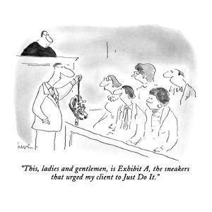 """""""This, ladies and gentlemen, is Exhibit A, the sneakers that urged my clie?"""" - New Yorker Cartoon by Arnie Levin"""