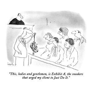 """This, ladies and gentlemen, is Exhibit A, the sneakers that urged my clie…"" - New Yorker Cartoon by Arnie Levin"