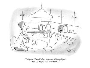 """""""Today on 'Oprah' those who are still employed, and the people who love th…"""" - New Yorker Cartoon by Arnie Levin"""