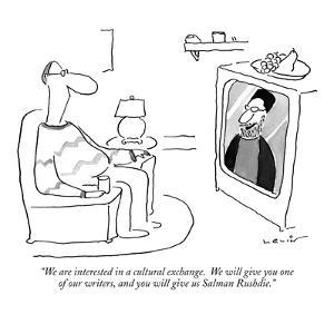 """We are interested in a cultural exchange.  We will give you one of our wr…"" - New Yorker Cartoon by Arnie Levin"
