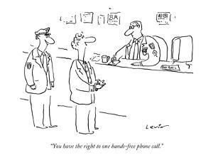 """You have the right to one hands-free phone call."" - New Yorker Cartoon by Arnie Levin"