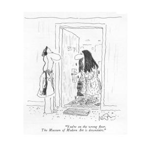 """You're on the wrong ?oor. The Museum of Modern Art is downstairs."" - New Yorker Cartoon by Arnie Levin"