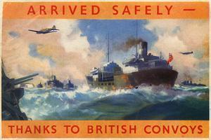 Arrived Safely - Thanks to British Convoys, WW2